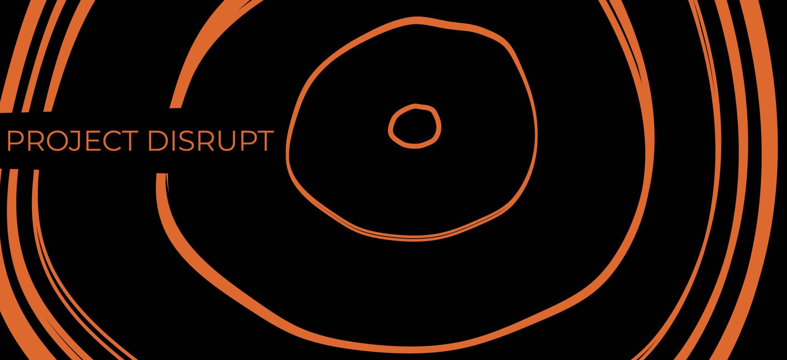 Project Disrupt
